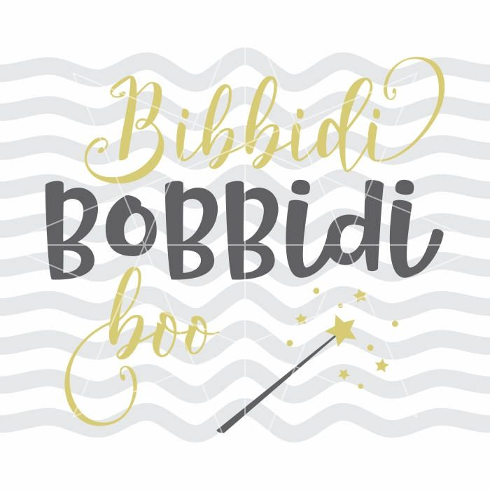 Bibbidi Bobbidi Svg Bibbidi Bobbidi Boo Bibbidi Bobbidi Fairy