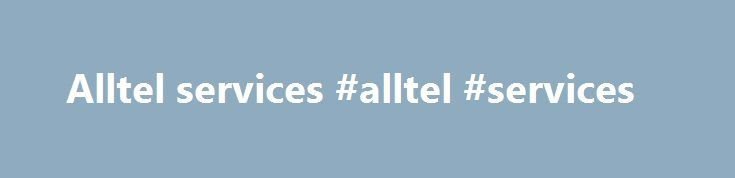 Alltel services #alltel #services http://mobile.nef2.com/alltel-services-alltel-services/  # Latest News 05/04/2017 Deborah Braswell, a university administrator in Alabama, is a member of a dwindling group — people with a landline phone at home. According to a U.S. government study released Thursday, 50.8 percent of homes and apartments had only cellphone service in the latter half of 2016, the first time such households attained a majority in the survey. Braswell and her family are part of…