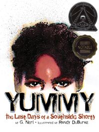 """Yummy: The Last Days of a Southside Shorty Cover. Eleven-year-old Roger is trying to make sense of his classmate Robert """"Yummy"""" Sandifer's death, but first he has to make sense of Yummy's life. Yummy could be as tough as a pit bull sometimes. Other times he was as sweet as the sugary treats he loved to eat. Is Yummy some sort of monster, or just another kid? This book will force readers to question their own understandings of good and bad, right and wrong. #ELA #CommonCore #CCSS #literacy"""