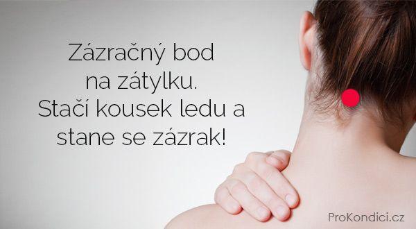 Zázračný bod na zátylku. Stačí kousek ledu a stane se zázrak! | ProKondici.cz