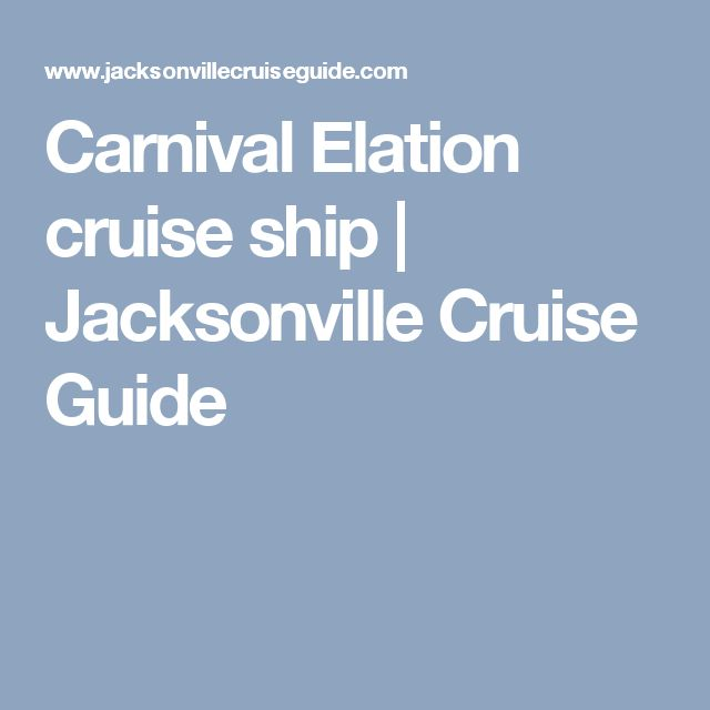 Carnival Elation cruise ship | Jacksonville Cruise Guide
