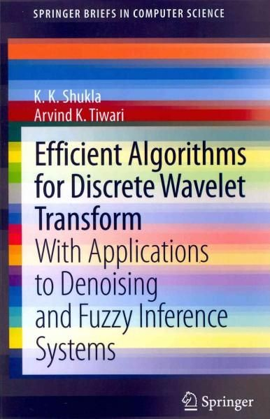 Efficient Algorithms for Discrete Wavelet Transform: With Applications to Denoising and Fuzzy Inference Systems