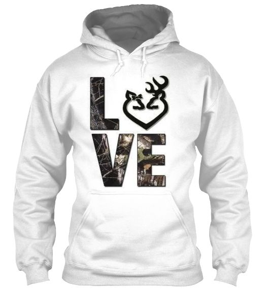 Browning Camo Love Hoodie! | Teespring  Selling these, get them while you can!