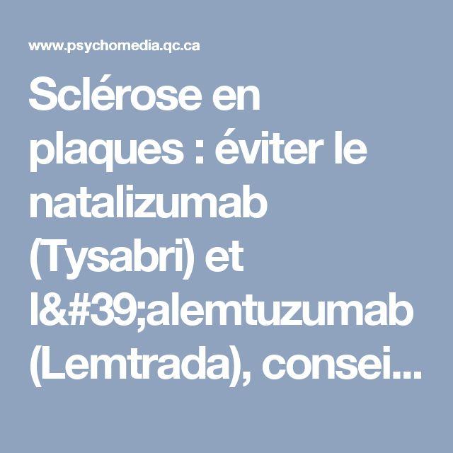 Sclérose en plaques : éviter le natalizumab (Tysabri) et l'alemtuzumab (Lemtrada), conseille Prescrire | Psychomédia
