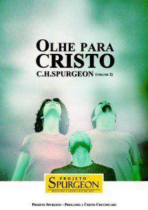 Olhe Para Cristo – Volume 2 (Charles Haddon Spurgeon)