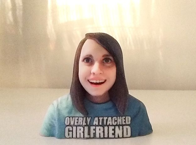 Overly Attached Girlfriend Meme 3D print by Soulstice