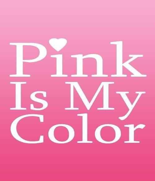 """""""Pink is My Color"""" FROM: 54 Pretty Pink Posters and Quotes @styleestate"""