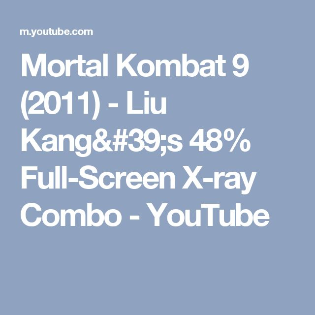 Mortal Kombat 9 (2011) - Liu Kang's 48% Full-Screen X-ray Combo - YouTube
