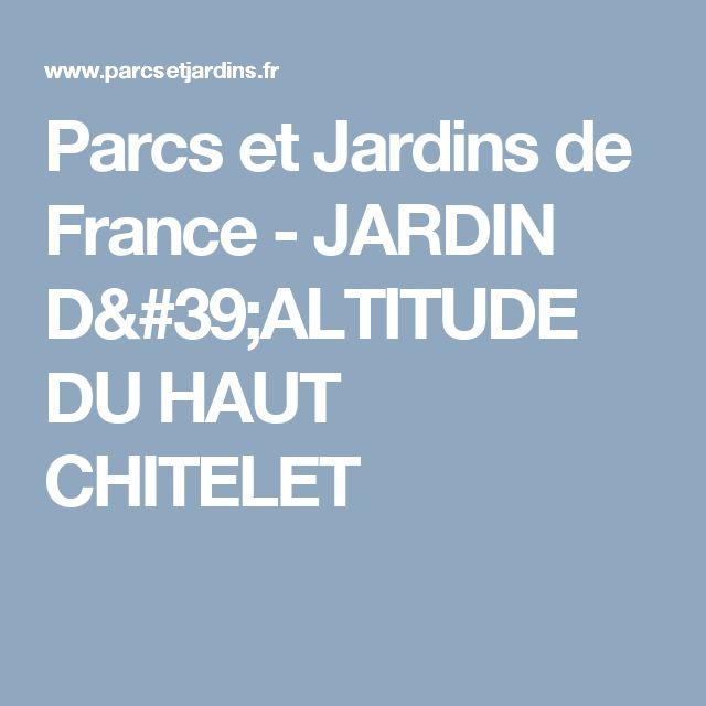 Parcs et Jardins de France - JARDIN D'ALTITUDE DU HAUT CHITELET