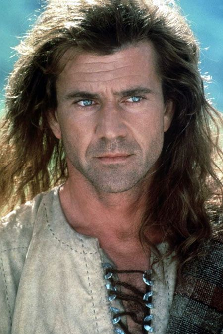 Mel Gibson as William Wallace in Braveheart...the best!
