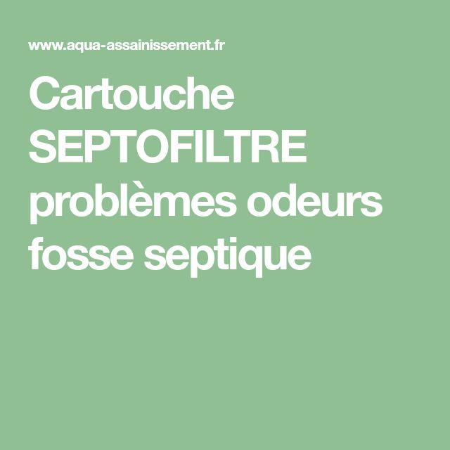cartouche septofiltre problmes odeurs fosse septique - Fosse Septique Odeur Dans La Maison