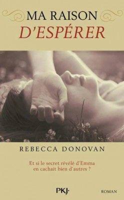 Découvrez Ma raison de vivre, tome 2 : Ma raison d'espérer, de Rebecca Donovan sur Booknode, la communauté du livre. #jeveuxlire Octobre 2015