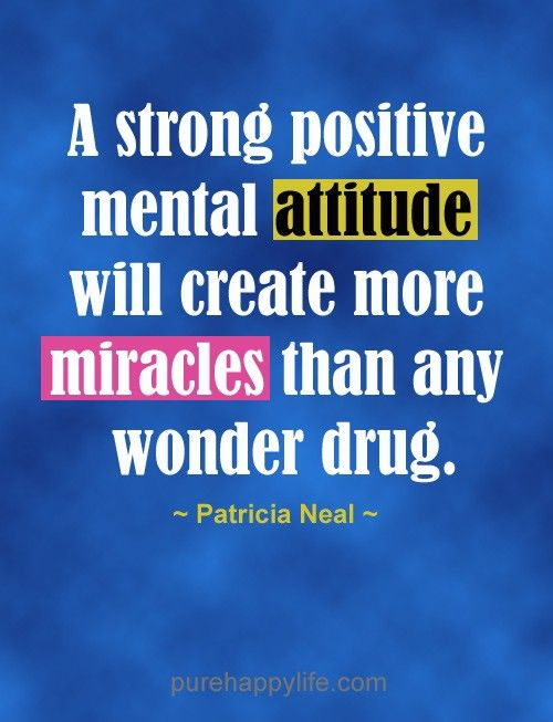 #quotes - A strong positive mental attitude...more on purehappylife.com