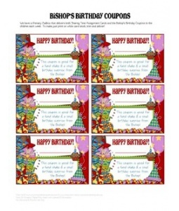 Coupons for Bishops that Primary presidencies can supply (you may also purchase a gift to go with the yearly theme that he can give the children on their birthdays).