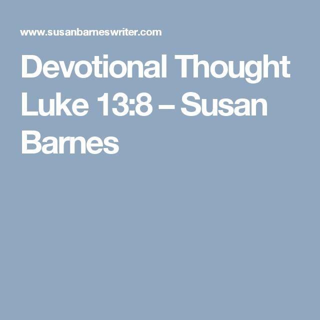 Devotional Thought  Luke 13:8 – Susan Barnes