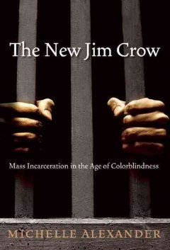 ADULT NON FICTION WINNER: The New Jim Crow by Michelle Alexander (reprint 2012)