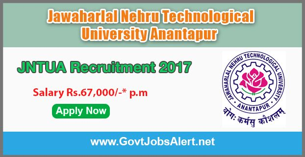 JNTUA Recruitment 2017 - Hiring Associate Professors and Assistant Professors Posts, Salary Rs.67,000/- : Apply Now !!!  The Jawaharlal Nehru Technological University Anantapur – JNTUA Recruitment 2017 has released an official employment notification inviting interested and eligible candidates to apply for the positions of Associate Professors and Assistant Professors. The eligible candidates may apply to the posts in the prescribed format available in official website or