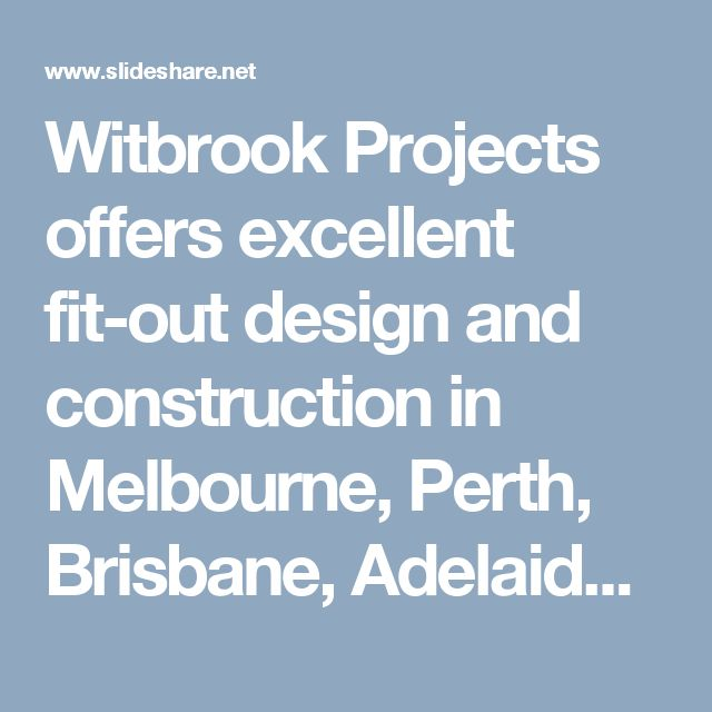 Witbrook Projects offers excellent fit-out design and construction in Melbourne, Perth, Brisbane, Adelaide, Sydney, Tasmania. Our designs are vibrant and practical.