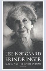 Samlet udgave af Lise Nørgaards underholdende og populære erindringsbøger KUN EN PIGE og DE SENDTE EN DAME.