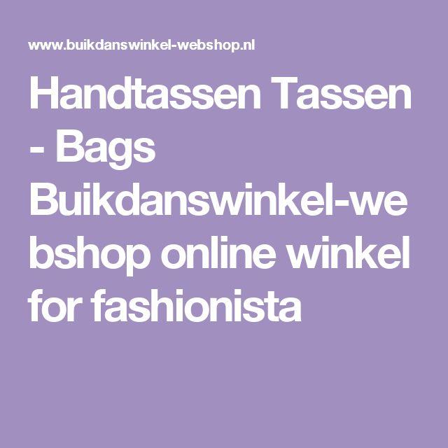Handtassen Tassen - Bags Buikdanswinkel-webshop online winkel for fashionista