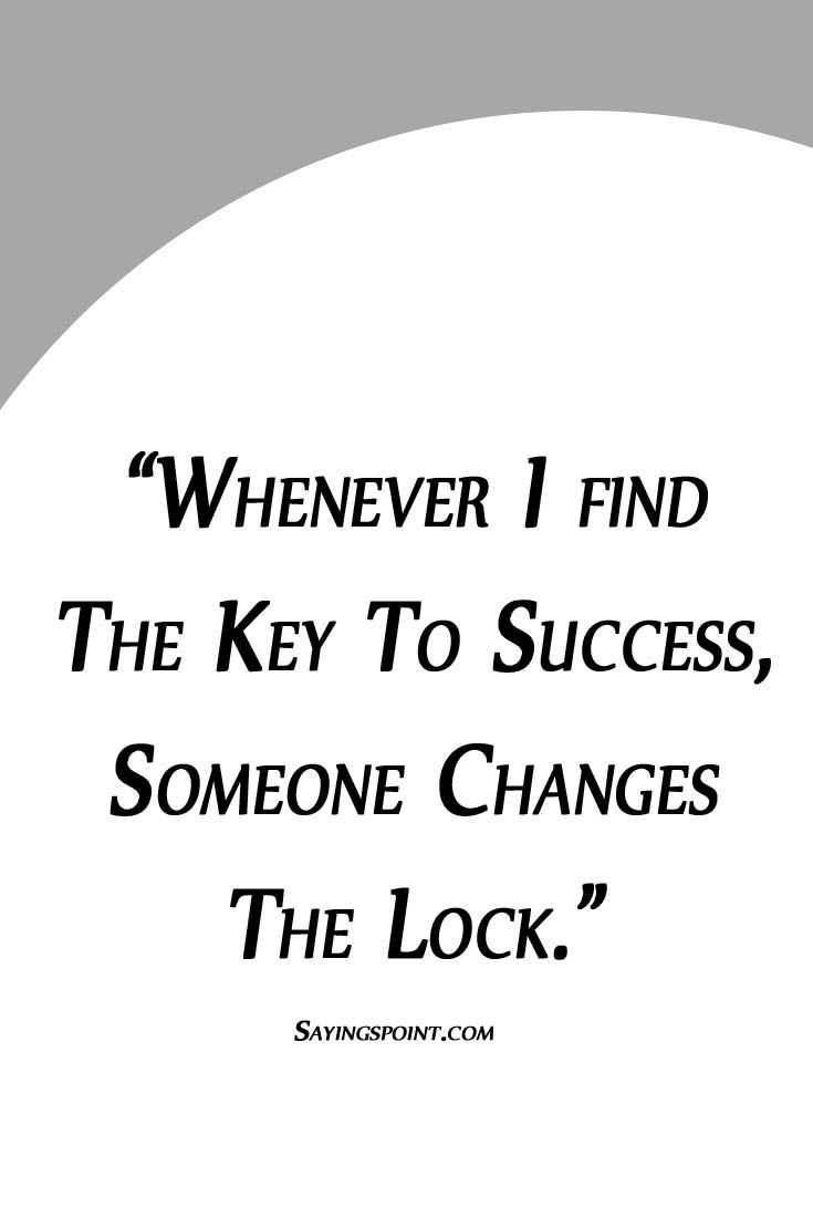 Funny Success Quotes Whenever I find the key to success, someone changes the lock.funny  Funny Success Quotes