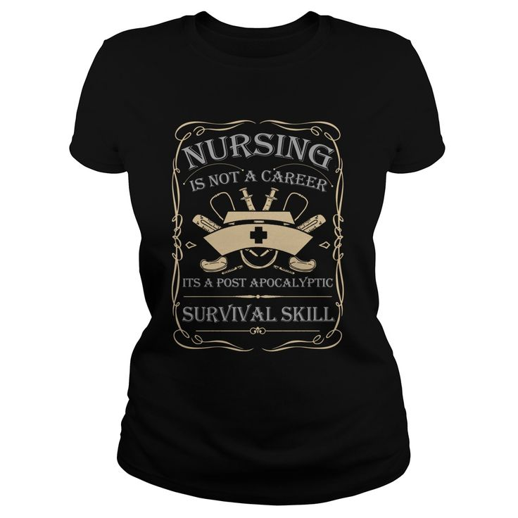 Nursing is not a career it's a post apocalyptic survival skill. Funny, Cute, Clever #Nurse, Nursing, Quotes, Sayings, T-Shirts, Hoodies, Tees, Clothing, Hats, Coffee Cup Mugs, Gifts.