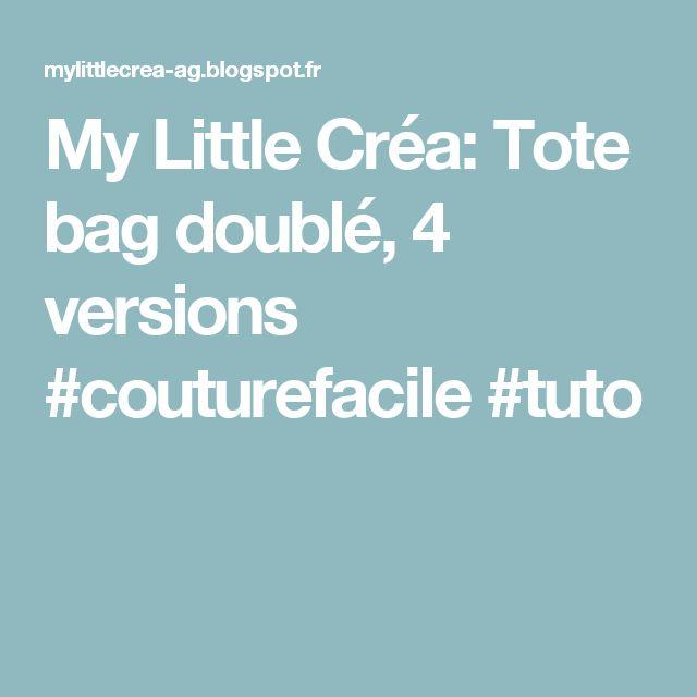 My Little Créa: Tote bag doublé, 4 versions #couturefacile #tuto