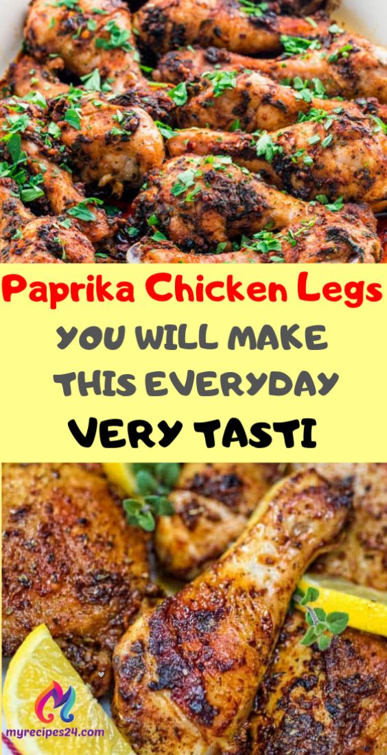 Paprika Chicken Legs You Will Make This Everyday – My Recipes 24