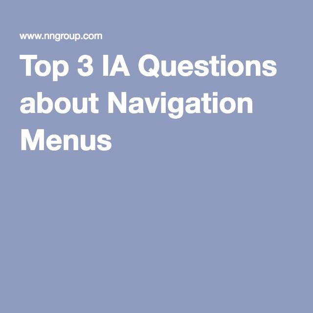 Top 3 IA Questions about Navigation Menus