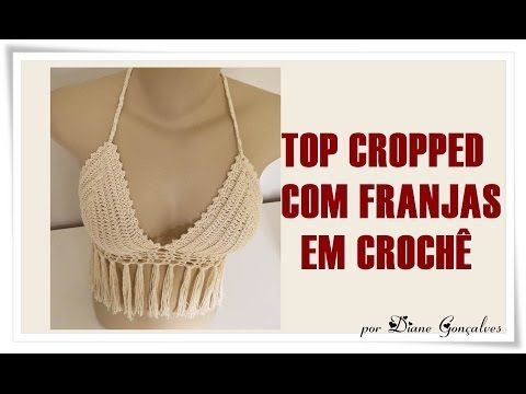 DIY - Top Cropped em crochê com franja (Diane Gonçalves) - YouTube