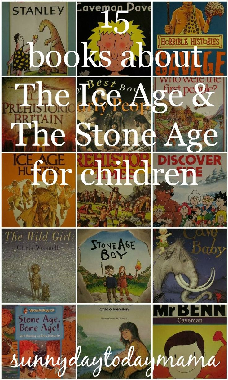 15 books about The Ice Age and The Stone Age for children http://sunnydaytodaymama.blogspot.co.uk/2014/03/15-books-about-ice-age-and-stone-age.html