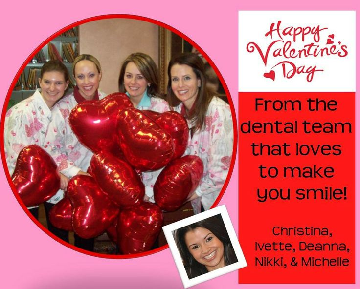happy valentines day from the dental team that loves to make you smile - Orlando Valentines Day
