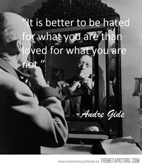 : André Gide, Better, Stay True, Others Choose, Truths, Living, Fake People, Inspiration Quotes, True Stories