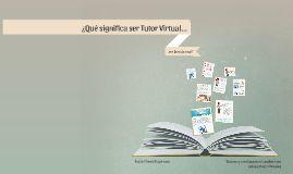 Experiencias, reflexiones y consejos para el tutor virtual.