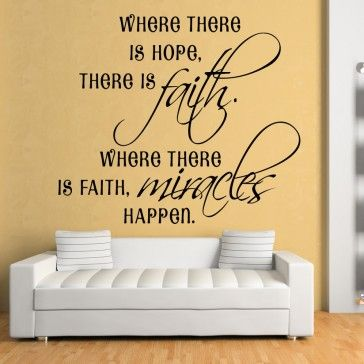 Where There is Hope There is Faith, Where There is Faith Miracles Quote - Life & Inspirational - Wall Quotes