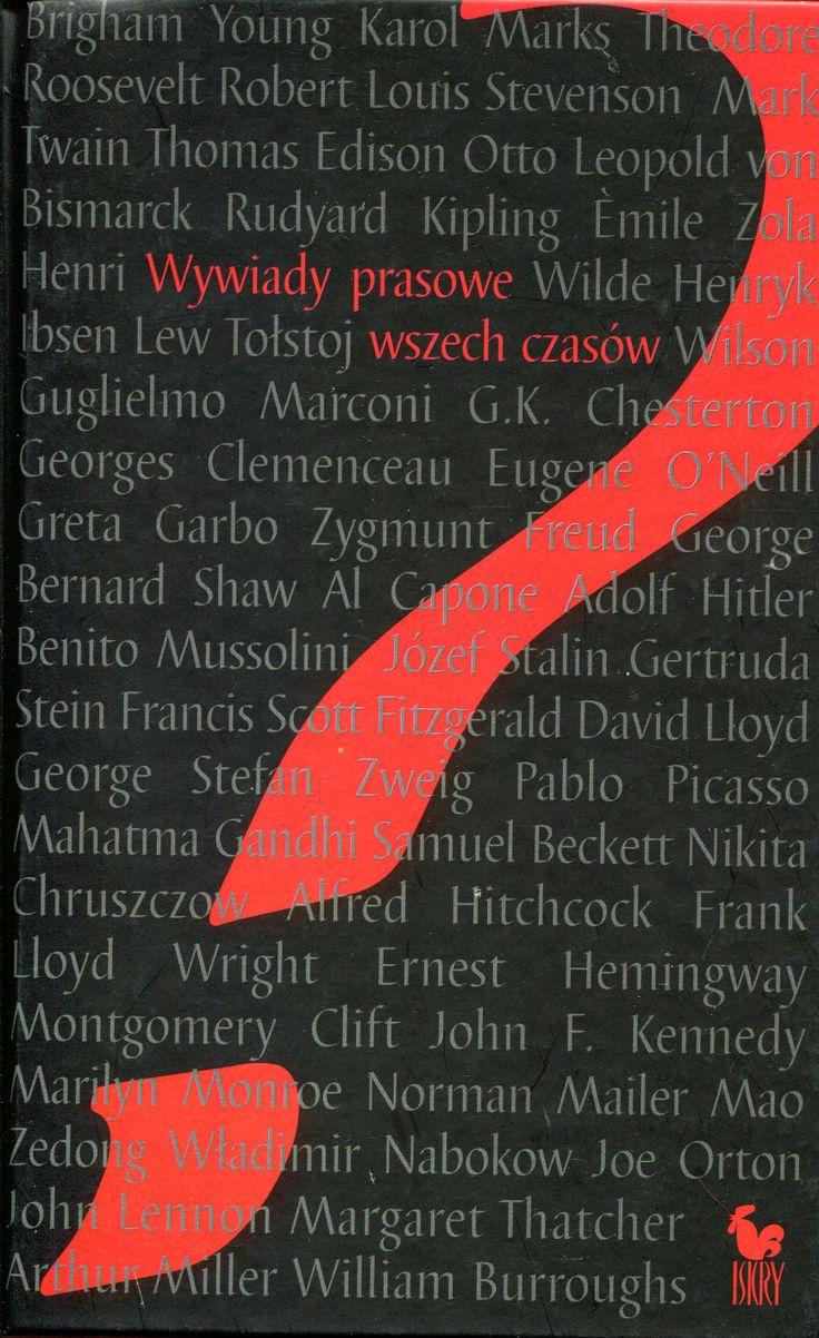 """""""Wywiady prasowe wszech czasów"""" Translated by Magdalena Słysz and Krzysztof Obłucki Cover by Andrzej Barecki Published by Wydawnictwo Iskry 2005"""
