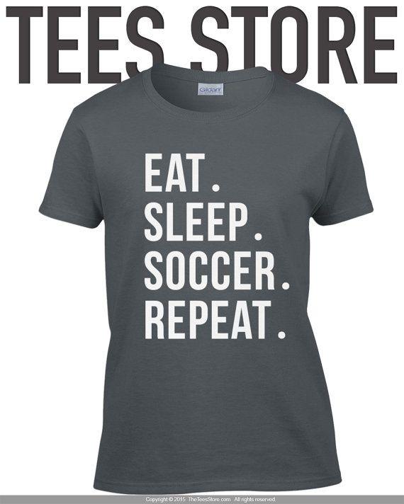 soccer shirt eat sleep soccer repeat shirt soccer t - Soccer T Shirt Design Ideas