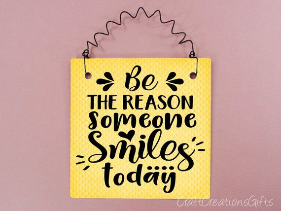 Small Metal Sign 5x5 Be The Reason Someone Smiles Today Inspirational Uplifting Happy Cute Quotes Sayings Expressions Phrases Wreath Cute Quotes Cute Signs Metal Signs
