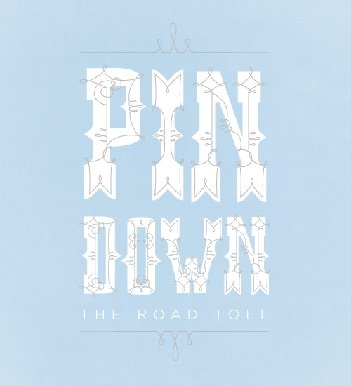 Pin Down The Road Toll #slowdown