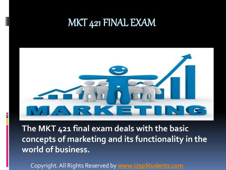 The MKT 421 final exam deals with the basic concepts of marketing and its functionality in the world of business. Marketing is embedded in everything we do—from the clothes we wear, to the Web sites we click on, to the ads we see. The purpose of MKT 421 individual and team assignments is to make the students aware about the numerous strategies employed in different industries and their significance.