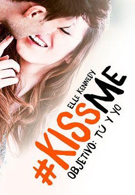 P R O M E S A S   D E   A M O R: Reseña | Objetivo: tú y yo (Kiss Me #2), Elle Kenn...