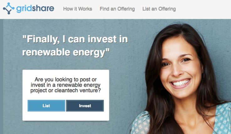 """""""The GridShare Equity Crowdfunding Platform allows accredited and non-accredited investors to make very affordable investments in solar, wind and other types of renewable energy projects  and clean-tech companies to raise debt or equity, opening up the renewable energy industry to a larger pool of investors"""""""