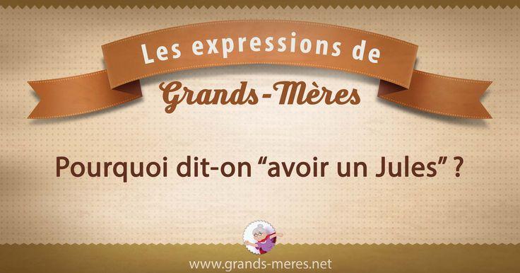"""Le """"Jules"""" de l'expression a réellement existé. Il s'agit d'une référence directe à une véritable personne qui vécut au 18ème siècle dans l'entourage de Marie-Antoinette..."""