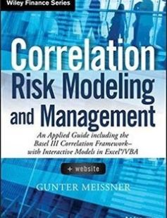 Correlation Risk Modeling and Management  Website: An Applied Guide including the Basel III Correlation Framework - With Interactive Models in Excel / VBA 1st Edition free download by Gunter Meissner ISBN: 9781118796900 with BooksBob. Fast and free eBooks download.  The post Correlation Risk Modeling and Management  Website: An Applied Guide including the Basel III Correlation Framework - With Interactive Models in Excel / VBA 1st Edition Free Download appeared first on Booksbob.com.