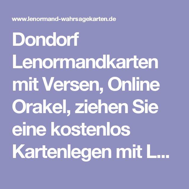 Dondorf Lenormandkarten mit Versen, Online Orakel, ziehen Sie eine kostenlos Kartenlegen mit Lenormand