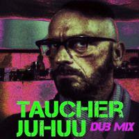 Taucher -juhuu Dub Version by djtaucher on SoundCloud