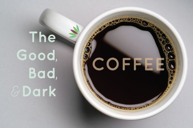 The Good, Bad, and Dark of coffee. Coffee is uplifting and energizing. That cup of Joe for many is a morning ritual. There is research out that says coffee may be more of a mood enhancer than was once thought. Find out more>
