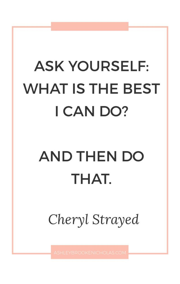 """Cool Success quotes: Best Cheryl Strayed quotes   """"Ask yourself: what is the best I can do? And then do that.""""... Check more at http://pinit.top/quotes/success-quotes-best-cheryl-strayed-quotes-ask-yourself-what-is-the-best-i-can-do-and-then-do-that/"""