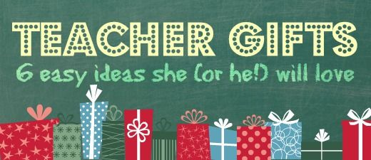 Gifting a teacher doesn't have to be hard, here are 6 easy ideas your teacher will love