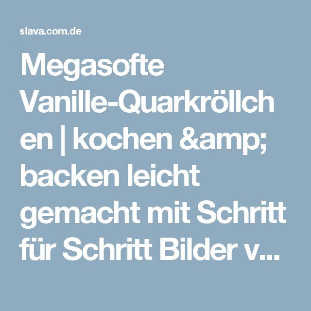 Megasofte Vanille-Quarkröllchen | kochen & backen leicht gemacht mit Schritt für Schritt Bilder von & mit Slava